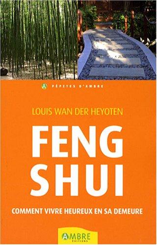 Feng Shui : Comment vivre heureux dans sa demeure