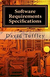 Software Requirements Specifications: A How To Guide for Project Staff