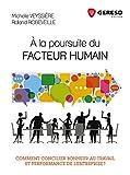 À la poursuite du facteur humain: Comment concilier bonheur au travail et performance de l'entreprise
