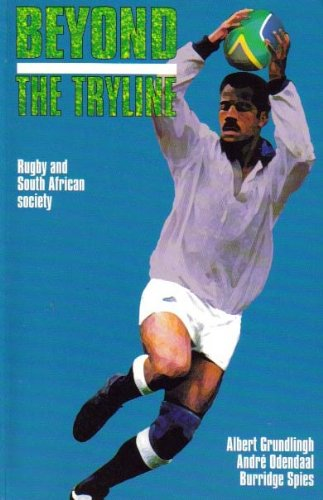 Beyond the Tryline: Rugby and South African Society por Albert Grundlingh