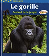 Le gorille : Costaud de la jungle