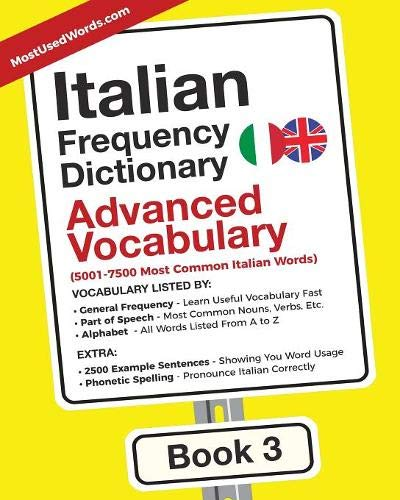 Italian Frequency Dictionary - Advanced Vocabulary: 5001-7500 Most Common Italian Words: Volume 3