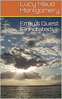 Emily's Quest (Annotated) (Emily Trilogy Book 3) (English Edition)