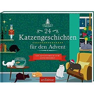 24 Katzengeschichten für den Advent: Ein Adventsbuch zum Aufschneiden