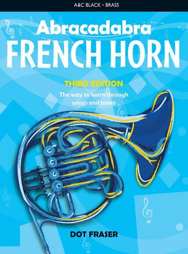 Abracadabra Brass ,Abracadabra - Abracadabra French Horn (Pupil's Book): The way to learn through songs and tunes