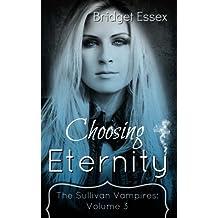 Choosing Eternity: (The Sullivan Vampires: Volume 3)