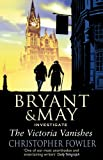The Victoria Vanishes: (Bryant and May Book 6) (Bryant & May, Band 6)
