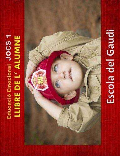 Educacio Emocional. Jocs 1. Llibre de l' alumne.: Eduquem per a la VIDA