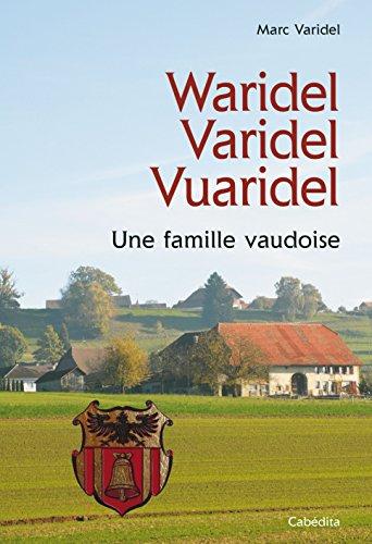 Waridel Varidel Vuaridel : Une famille vaudoise