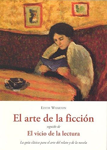 ARTE DE LA FICCION SEGUIDO DE EL VICIO DE LA LECTURA por Edith Wharton