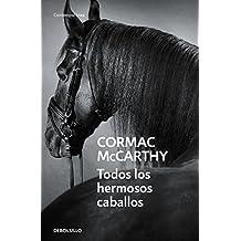 Todos los hermosos caballos / All The Pretty Horses (The Border Trilogy)