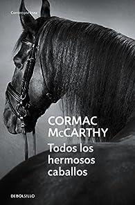 Todos los hermosos caballos par Cormac McCarthy