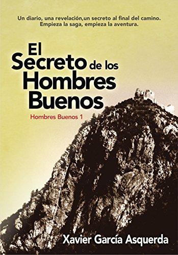 El Secreto de los Hombres Buenos por Xavier Garcia Asquerda