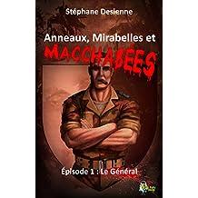 Anneaux, mirabelles et macchabées : Épisode 1: Le général (Fantastique)