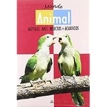Mundo Animal: Reptiles, Aves, Insectos y Acuáticos (Grandes Libros)