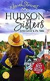 Das Glück in mir (Hudson Sisters-Trilogie 1) von Mariah Stewart