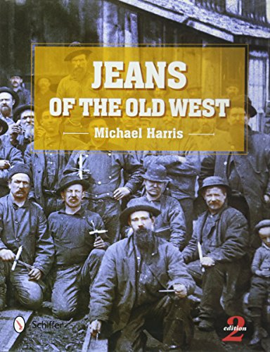 Jeans of the Old West por Michael A. Harris