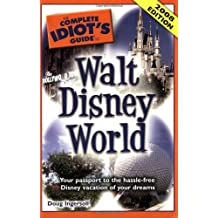 The Complete Idiot's Guide to Walt Disney World: 2008