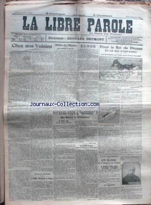 LIBRE PAROLE (LA) du 09/11/1911 - POUR LE ROI DE PRUSSE ET LE ROI D'ESPAGNE - LES REVELATIONS DU TRAITE SECRET FRANCO- ESPAGNOL - VOTEREZ-VOUS L'ACCORD - ERNEST LAMY - LEFEBVRE DU PREY.