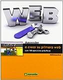 Aprender a crear su primera página web con 100 ejercicios prácticos (APRENDER...CON 100 EJERCICIOS PRÁCTICOS)