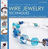 The Encyclopedia of Wire Jewelry Techniques: A Compendium of Step-By-Step Techniques for Making Wire-Based Jewelry by Sara Withers (2011-12-13)