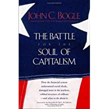 The Battle for the Soul of Capitalism by John C. Bogle (2005-11-01)