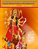 Stories of Hindu Goddess Durga: Tales from Indian Mythology