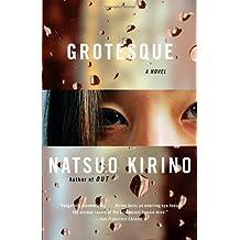 Grotesque by Natsuo Kirino (2008-02-12)