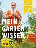 Der Selbstversorger: Mein Gartenwissen: Der Bestseller in überarbeiteter und aktualisierter Neuauflage (GU Garten Extra) - Wolf-Dieter Storl