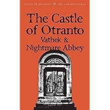 The Castle of Otranto: Vathek & Nightmare Abbey