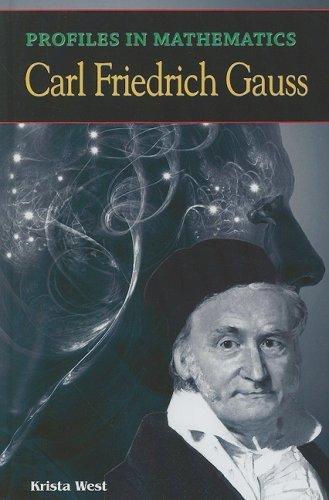 Carl Friedrich Gauss (Profiles in Mathematics) by Krista West (2008-08-01)
