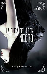 La chica del león negro par Alba Quintas Garciandia