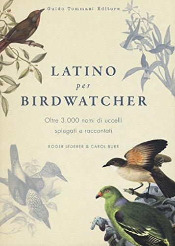 latino-per-birdwatcher-oltre-3000-nomi-di-uccelli-spiegati-e-raccontati