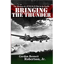 Bringing the Thunder: The Missions of a World War II B-29 Pilot in the Pacific (English Edition)