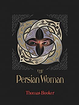 The Persian Woman by [Booker, Thomas]