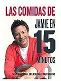 Las comidas de Jamie en 15 minutos (GASTRONOMÍA Y COCINA)