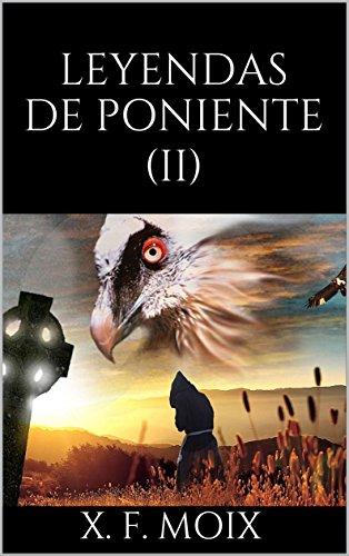 LEYENDAS DE PONIENTE (Parte 2)