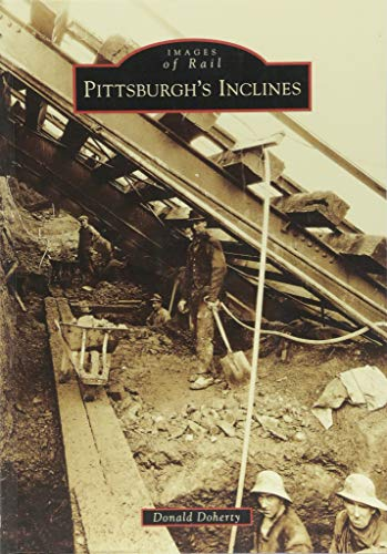 Pittsburgh's Inclines (Images of Rail)