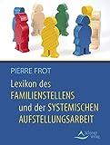 Lexikon des Familienstellens und der systemischen Aufstellungsarbeit (Amazon.de)