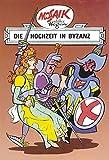 Mosaik von Hannes Hegen: Die Hochzeit in Byzanz (Mosaik von Hannes Hegen - Ritter-Runkel-Serie, Band 5)