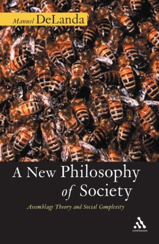A New Philosophy of Society: Assemblage Theory and Social Complexity by DeLanda, Manuel (2006) Paperback