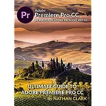 ULTIMATE GUIDE TO ADOBE PREMIERE PRO CC