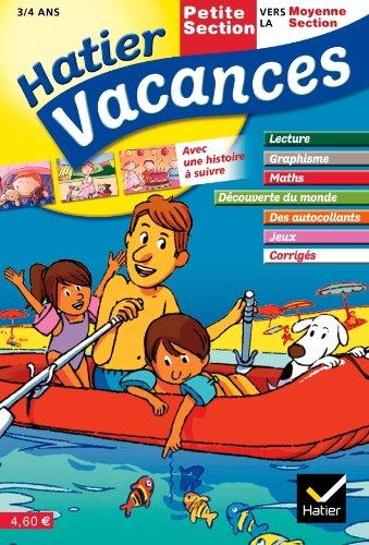 Hatier Vacances - de la Petite Section vers la Moyenne Section, 3/4 ans