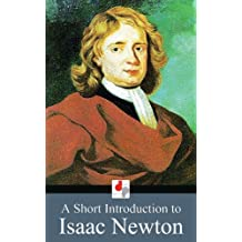 A Short Introduction to Isaac Newton (English Edition)