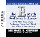 The E-Myth Real Estate Brokerage by Michael E. Gerber (2013-01-01)