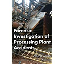 Forensic Investigation of Processing Plant Accidents