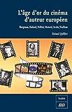 L'âge d'or du cinéma d'auteur européen : Bergman, Buñuel, Fellini, Moretti, Scola, Truffaut