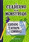 El Cuaderno De Los Monstruos 3. ¡Cuidado Con Los Atrapasombras! par Cummings