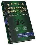 Der große Restaurant und Hotel Guide 2017: inkl. Deutsche Weingüter 2017