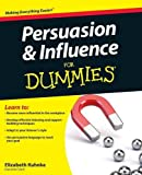 Persuasion and Influence For D (For Dummies)